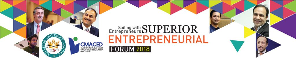 Superior Entrepreneurial FORUM 2018 - Superior University - CMACED